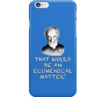FATHER JACK HACKETT - ECUMENICAL MATTER iPhone Case/Skin