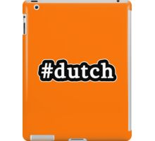 Dutch - Hashtag - Black & White iPad Case/Skin