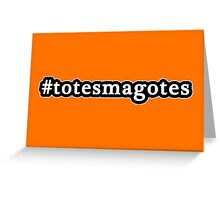 Totes Magotes - Hashtag - Black & White Greeting Card