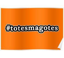 Totes Magotes - Hashtag - Black & White Poster