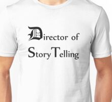 Director of story telling Unisex T-Shirt