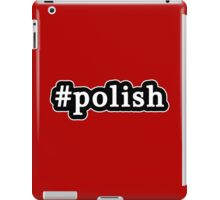 Polish - Hashtag - Black & White iPad Case/Skin