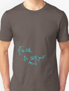 it's just your mind T-Shirt