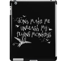 Wizard of Oz Inspired - Don't Make Me Release My Flying Monkeys - Chalkboard Art - Parody iPad Case/Skin