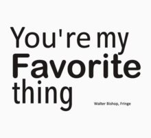 You're my favorite thing One Piece - Short Sleeve