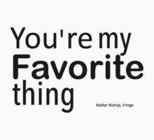 You're my favorite thing Kids Tee