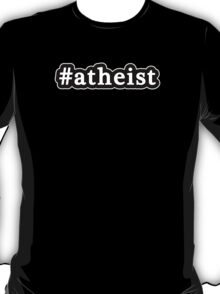 Atheist - Hashtag - Black & White T-Shirt