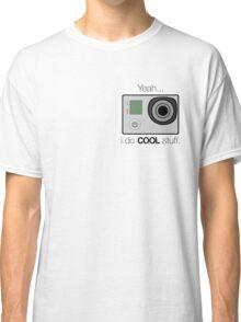 GOPRO - I do cool stuff Classic T-Shirt