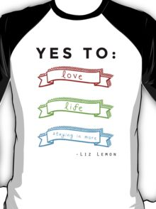 Love, Life, and Staying In More T-Shirt