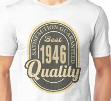 Satisfaction Guaranteed  Best  1946 Quality Unisex T-Shirt