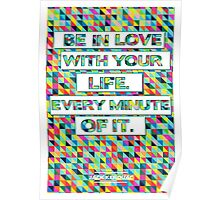 Be in Love with your life Poster