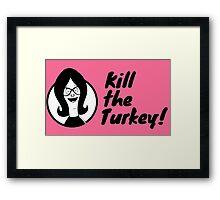Kill The Turkey! Framed Print