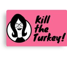 Kill The Turkey! Canvas Print