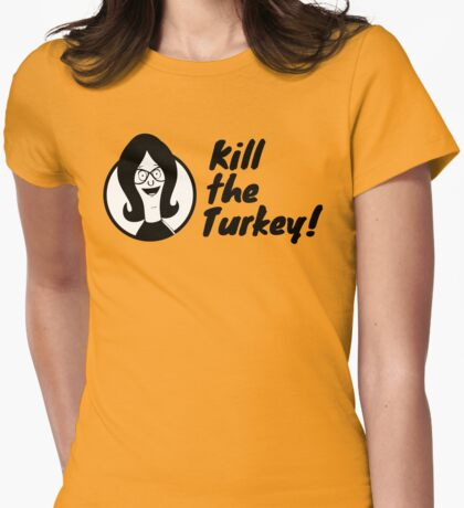 Kill The Turkey! Womens Fitted T-Shirt