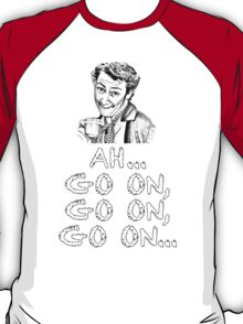 MRS. DOYLE - AH, GO ON, GO ON T-Shirt