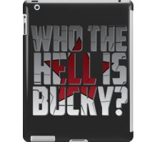 Who the hell is Bucky? iPad Case/Skin