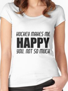 HOCKEY MAKES ME HAPPY Women's Fitted Scoop T-Shirt