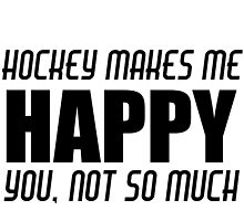 HOCKEY MAKES ME HAPPY by Divertions