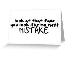 Next mistake Greeting Card