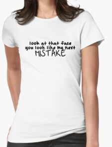 Next mistake Womens Fitted T-Shirt