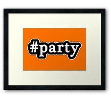 Party - Hashtag - Black & White Framed Print