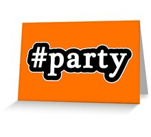 Party - Hashtag - Black & White Greeting Card