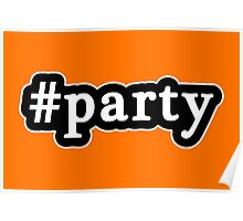 Party - Hashtag - Black & White Poster