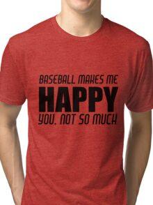 BASEBALL MAKES ME HAPPY Tri-blend T-Shirt