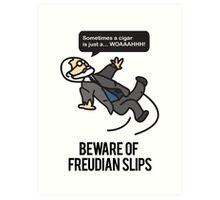 Beware of Freudian Slips Art Print