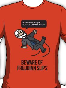 Beware of Freudian Slips T-Shirt