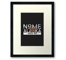 Nome Alaska Since 1901 Framed Print
