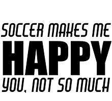 SOCCER MAKES ME HAPPY by Divertions
