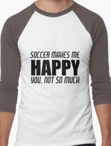 SOCCER MAKES ME HAPPY Men's Baseball ¾ T-Shirt