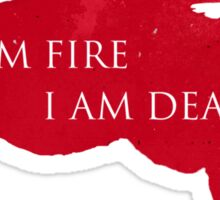 I am Fire I am Death Sticker