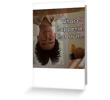 What's happenin', hot stuff? - Long Duk Dong - Sixteen Candles Greeting Card