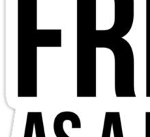 Free As A Bird (Black Ink) Sticker