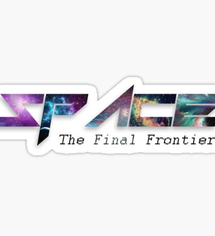 The Final Frontier - Space Sticker