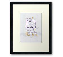 I am not ... Framed Print