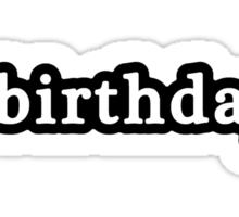 Birthday - Hashtag - Black & White Sticker
