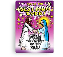 Best (real) Mum Ever! Mother's Day! Canvas Print