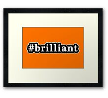 Brilliant - Hashtag - Black & White Framed Print