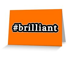 Brilliant - Hashtag - Black & White Greeting Card