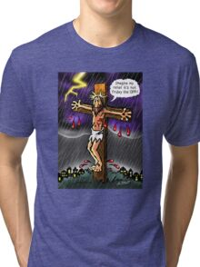 Good Friday! Tri-blend T-Shirt