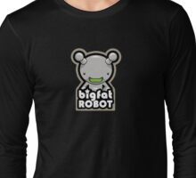 Big Fat Robot with text Long Sleeve T-Shirt