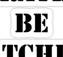 Right Now, I'd Rather Be Watching Cable TV - Black Text Sticker