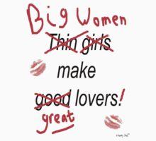 Big Women Make Great Lovers by igelart77