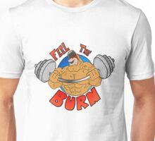 Feel the Burn Unisex T-Shirt