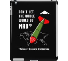 Don't Let the Whole World Go MAD iPad Case/Skin