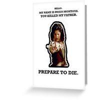My Name Is Inigo Montoya. Greeting Card