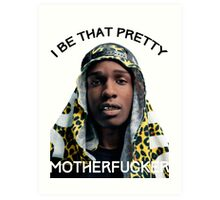 ASAP Pretty MF Art Print